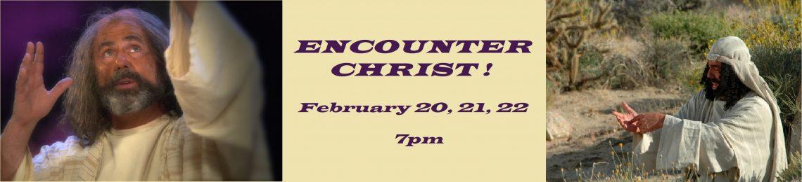 Encounter Christ!