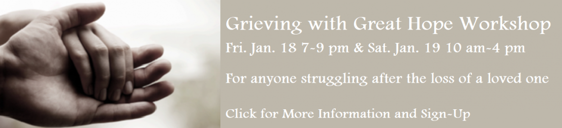 Grieving with Great Hope Workshop 2019