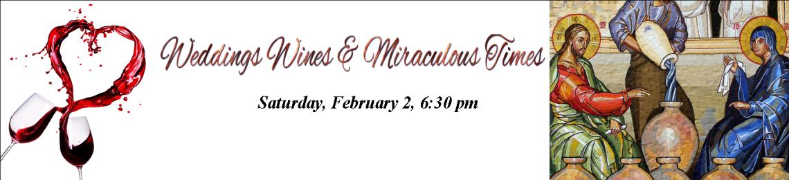 Weddings Wines & Miraculous Times